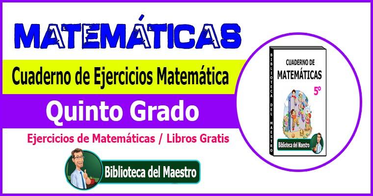 Cuaderno De Ejercicios Matemática Quinto Grado Biblioteca Del Maestro