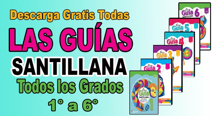 Descarga Todas Las Guías Santillana De 1 A 6 Grado En PDF – Biblioteca Del Maestro @tataya.com.mx